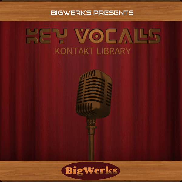 BigWerks - Key Vocals Kontakt Library - 600x600